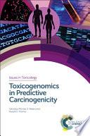 Toxicogenomics in Predictive Carcinogenicity