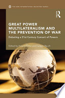 Great Power Multilateralism And The Prevention Of War