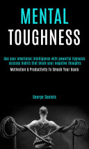 Mental Toughness: use your emotional intelligence with powerful hypnosis success habits that block your negative thoughts (Motivation & Productivity To Smash Your Goals)