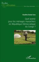 Quel avenir pour les ménages maraichers en République Démocratique du Congo ? [Pdf/ePub] eBook