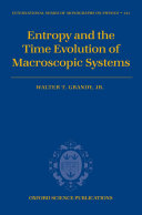 Entropy and the Time Evolution of Macroscopic Systems Pdf/ePub eBook