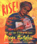 link to Rise : from caged bird to poet of the people, Maya Angelou in the TCC library catalog