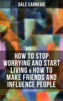 How to Stop Worrying and Start Living   How to Make Friends and Influence People Book PDF