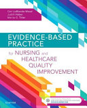 Evidence-based practice for nursing and healthcare quality improvement (2019)
