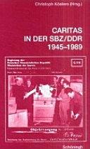 Caritas in der SBZ/DDR 1945-1989
