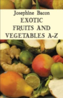 Exotic Fruits   Vegetables A Z