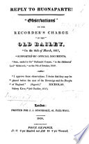 Reply to Buonaparte     Observations    on the Recorder s charge    in the    Old Bailey on the 18th of March  1817     supported by official documents  etc   A satire   Book