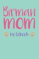 Birman Mom Composition Notebook of Cat Mom Journal