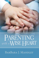 Parenting With a Wise Heart Book