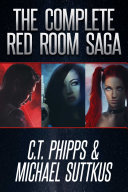 The Complete Red Room Saga