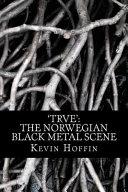 Trve, the Norwegian Black Metal Scene