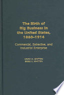 The Birth Of Big Business In The United States 1860 1914