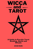 Wicca   Tarot 2021  A Guide to Psychic Tarot Reading  Spells and Rituals