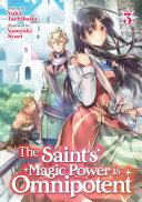 The Saint s Magic Power is Omnipotent  Light Novel  Vol  3