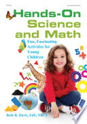 Hands-On Science and Math  : Fun, Fascinating Activities for Young Children
