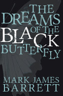 The Dreams of the Black Butterfly