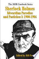 Sherlock Holmes Edwardian Parodies and Pastiches I: 1900-1904