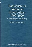 Radicalism In American Silent Films 1909 1929