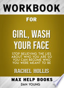 Workbook for Girl, Wash Your Face: Stop Believing the Lies About Who ...