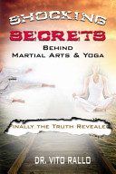 Shocking Secrets Behind Martial Arts and Yoga