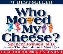 Who Moved My Cheese? 2004