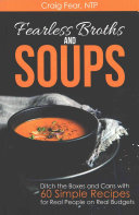 Fearless Broths and Soups