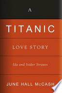 A Titanic Love Story Book