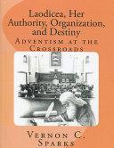 Pdf Laodicea, Her Authority, Organization, and Destiny