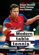 Modern table tennis  strokes  trainings  strategies
