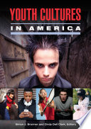 """""""Youth Cultures in America [2 volumes]"""" by Simon J. Bronner, Cindy Dell Clark"""