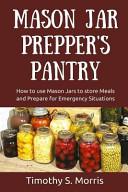 Mason Jar Prepper s Pantry