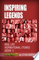 Inspiring Legends Real Life Inspirational Stories Book 1