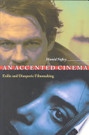 """An Accented Cinema: Exilic and Diasporic Filmmaking"" by Hamid Naficy"