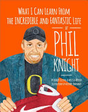 Pdf Phil Knight - What I Can Learn from the Incredible and Fantastic Life of