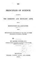 The Principles of Science Applied to the Domestic and Mechanic Arts