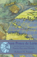 Juan Ponce de León and the Spanish Discovery of Puerto Rico and Florida
