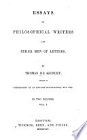 Essays on Philosophical Writers and Other Men of Letters  Sir William Hamilton  Sir James Mackintosh  Kant in his miscellaneous essays  Herder  John Paul Frederick Richter  Analects from Fichter  Lessing  v  2  Richard Bentley  Dr  Parr
