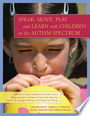 Speak, Move, Play and Learn with Children on the Autism Spectrum