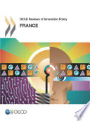 Oecd Reviews Of Innovation Policy France 2014