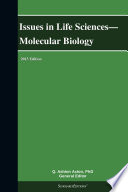 Issues in Life Sciences   Molecular Biology  2013 Edition