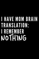 I Have Mom Brain Translation