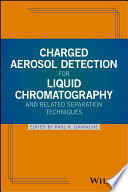 Charged Aerosol Detection for Liquid Chromatography and Related Separation Techniques Book