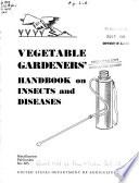 A Vegetable Gardener s Handbook on Insects and Diseases