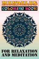 Mandalas Coloring Book for Relaxation and Meditation