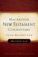 Matthew 24-28 MacArthur New Testament Commentary