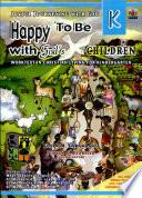 Joyful Journeying with God   Happy to be with God s Children K  2005 Ed
