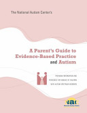 A Parent s Guide to Evidence based Practice and Autism