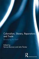 Colonialism  Slavery  Reparations and Trade