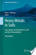 Heavy Metals in Soils  : Trace Metals and Metalloids in Soils and their Bioavailability