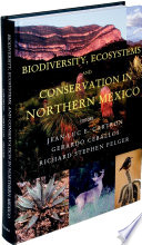 Biodiversity  Ecosystems  and Conservation in Northern Mexico Book
